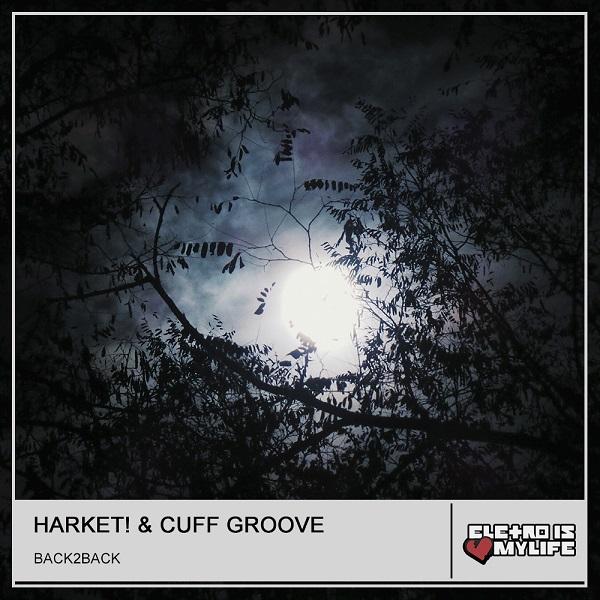 Harket! & Cuff Groove - Back2Back (Original Mix)