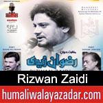 https://www.humaliwalyazadar.com/2019/02/rizwan-zaidi-manqabat-2019.html