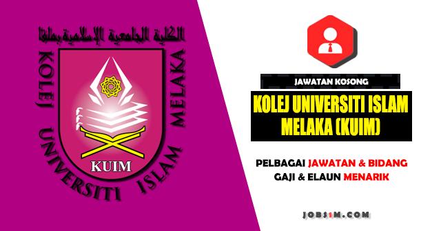 Jawatan Kosong Kolej Universiti Islam Melaka (KUIM) - PELBAGAI JAWATAN & BIDANG