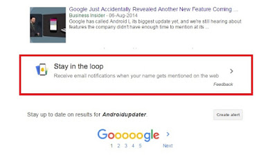 "New Google ""Stay in the Loop"" Feature: Get E-mail Notification Whenever Someone is Talking About You on Internet"