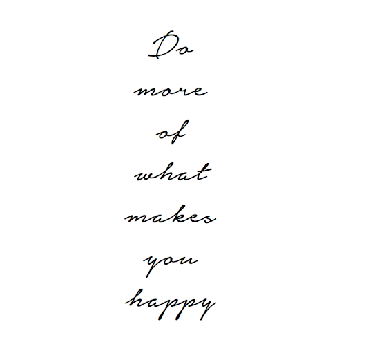 Things to do to make you happy