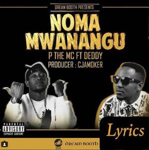 P The Mc Ft Deddy - Noma Mwanangu