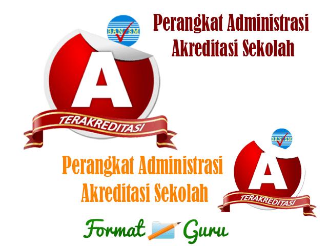 Download Kumpulan Perangkat Administrasi Akresitasi Sekolah Terlengkap 2017