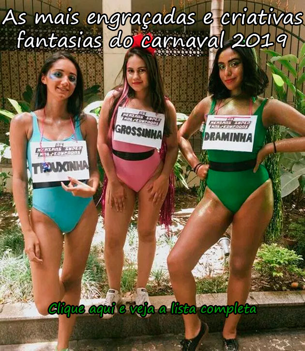 AS MAIS ENGRAÇADAS E CRIATIVAS FANTASIAS DO CARNAVAL 2019