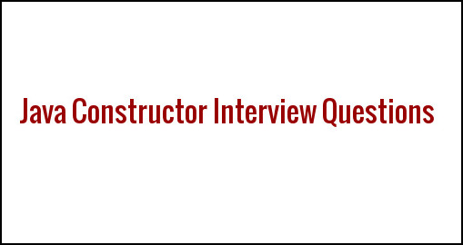Java Constructor Interview Questions