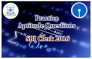 SBI Clerk Prelims 2016- Practice Aptitude Questions (Simplification)