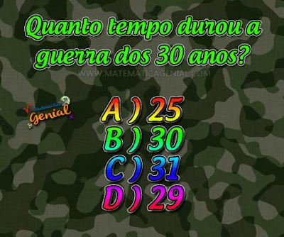 Desafio: Quanto tempo durou a guerra dos 30 anos?