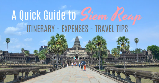 Lady & her Sweet Escapes: A Quick Guide to Siem Reap: Itinerary, Expenses and Travel Tips