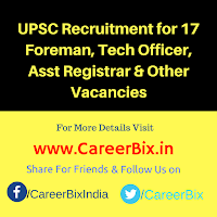 UPSC Recruitment for 17 Foreman, Tech Officer, Asst Registrar, Research Officer, Dy Controller of Mines Vacancies