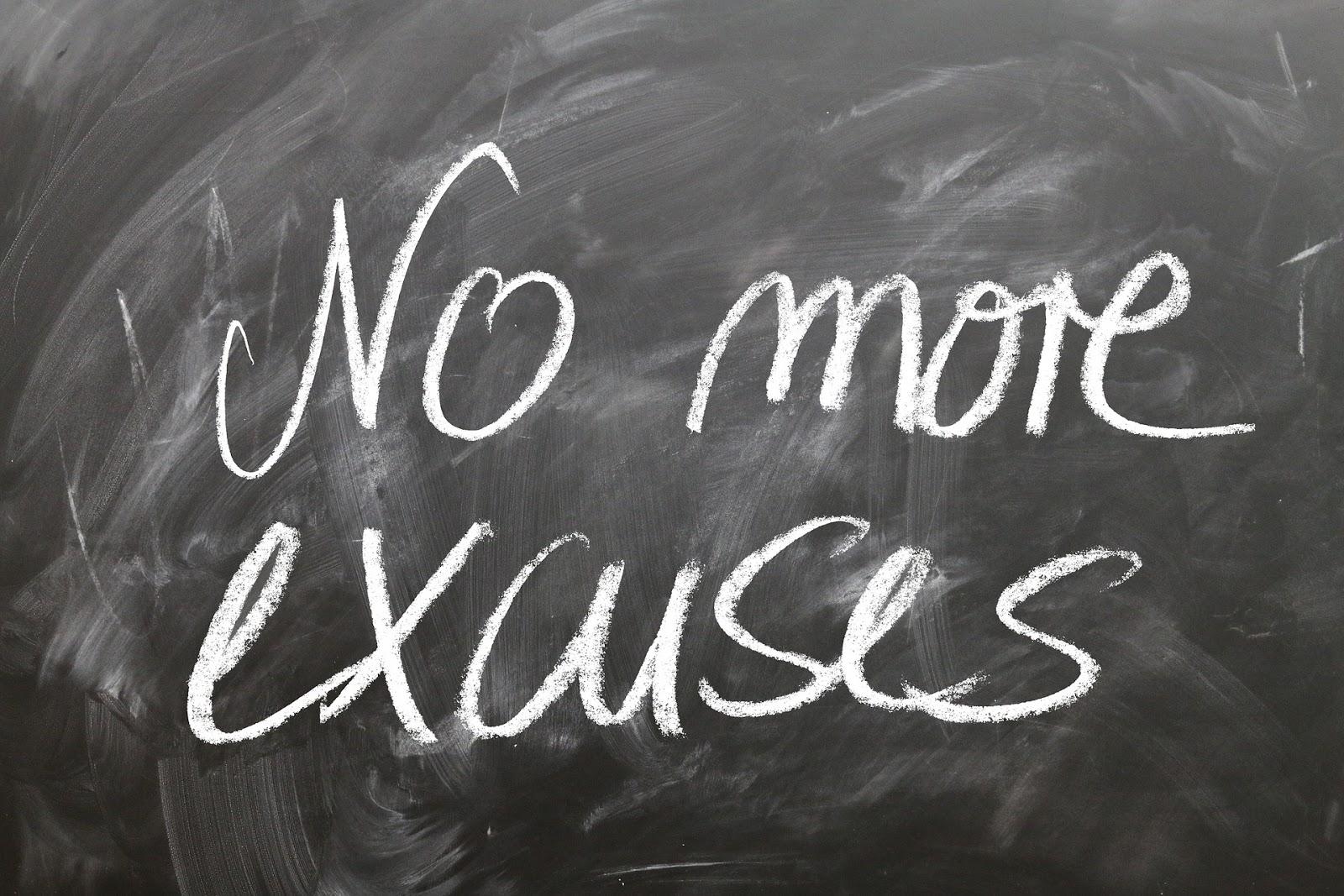 ನೆಪಗಳನ್ನು ಹೇಳುವುದನ್ನು ನಿಲ್ಲಿಸಿ : Stop Giving Excuses