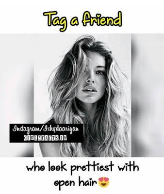 Tag a friend who look prettiest with open hair