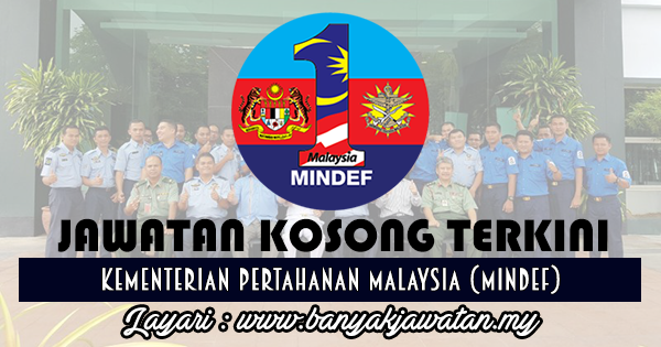 Jawatan Kosong 2017 di Kementerian Pertahanan Malaysia (MINDEF) www.banyakjawatan.my