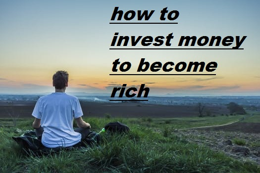 invest money to become rich