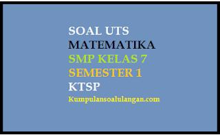 Download dan dapatkan soal latihan uts/ ganjil/ gasal matematika smp kelas 8 kurikulum ktsp