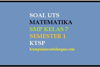 Soal UTS Matematika SMP Kelas 8 Semester 1