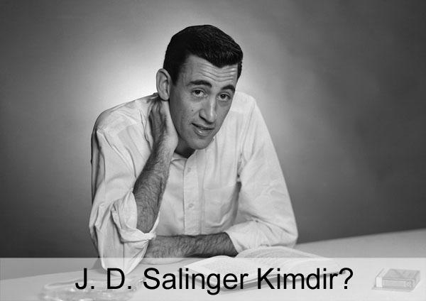 J. D. Salinger Kimdir?