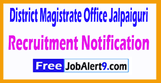 District Magistrate Office Jalpaiguri Recruitment Notification 2017 Last Date 18-07-2017