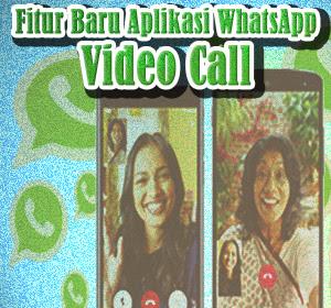 iOS dan Android: Fitur Video Call WhatsApp Resmi Dirilis
