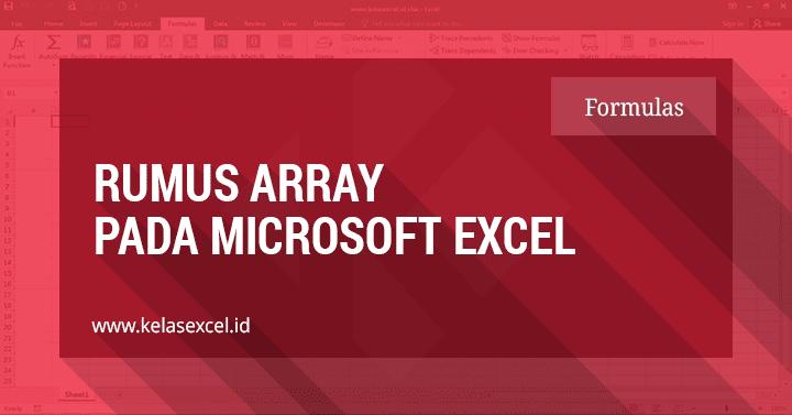 Rumus Array atau Rumus CSE Pada Microsoft Excel