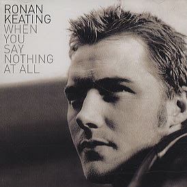 When You Say Nothing at all – Ronan Keating