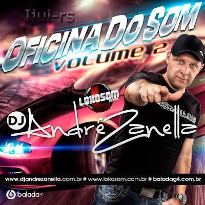 BAIXAR ZANELLA CD ANDRE DJ 2012