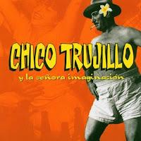 Chico Trujillo Y LA SEÑORA IMAGINACIÓN
