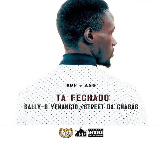 Sally-G Venancio  - Ta Fechado (Feat Street Da Chagas)