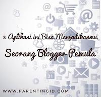 3 Aplikasi Ini Bisa Menjadikanmu Seorang Blogger Pemula