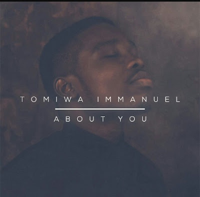 About You by Tomiwa Immanuel