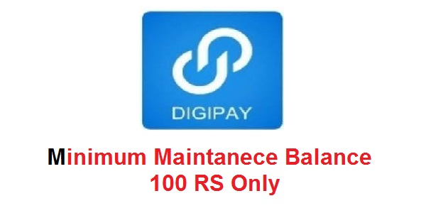 Digipay New Updates Minimum Maintanance Bailence 100 Rupees Only