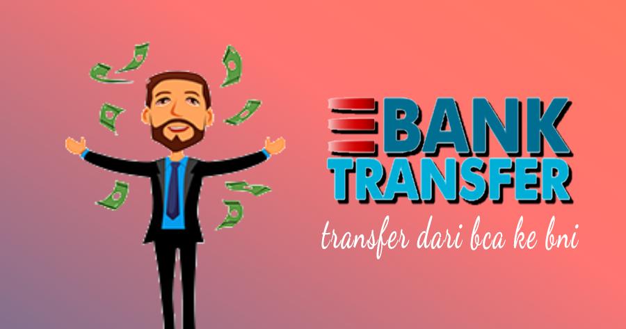 Cara Transfer Uang dari Bank BCA ke BNI lewat Mesin ATM