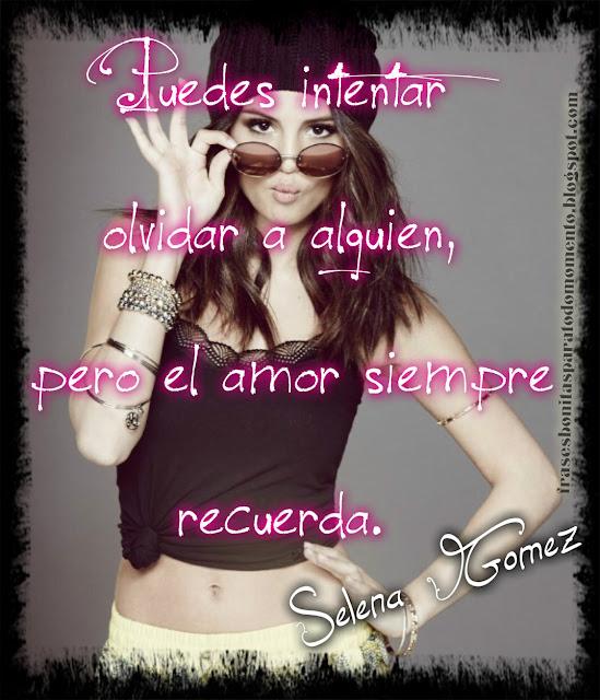 Puedes intentar olvidar a alguien, pero el amor siempre recuerda.  -Selena Gomez