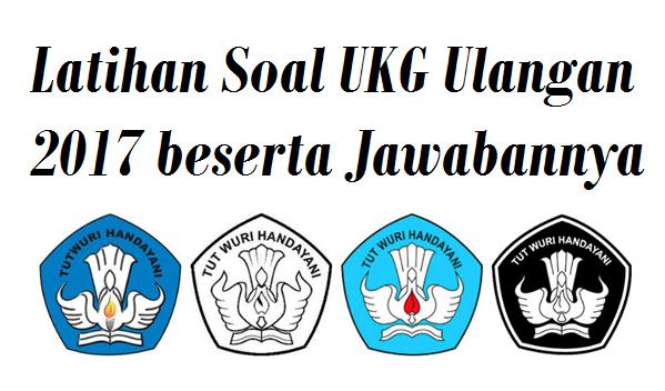 Soal UKG 2017 Ulangan