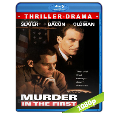 Asesinato En Primer Grado (1995) BRRip Full 1080p Audio Trial Latino-Castellano-Ingles 2.0
