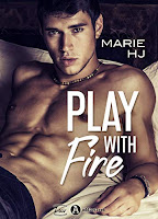 https://www.lesreinesdelanuit.com/2019/05/play-with-fire-de-marie-hj.html