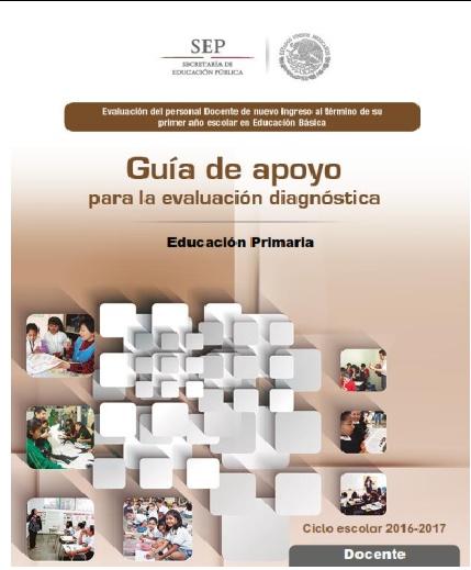 Guía de apoyo para la evaluación diagnóstica Educación Primaria Docente  2016-2017