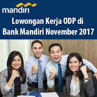 Lowongan Kerja ODP di Bank Mandiri November 2017