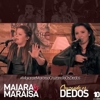 Baixar Maiara e Maraisa – Cruzando os Dedos (2016)