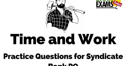 Time and Work Practice Questions for Syndicate Bank PO
