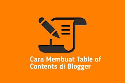 Cara Membuat Daftar Isi di Dalam Artikel Blogger Yang SEO Friendly