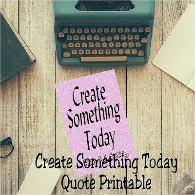 Create something today. Even if it sucks. Create something.  Print out this printable quote to remind yourself to create something every single day.  Make the world, and your own, a brighter, happier place. #quote #quoteprintable #creative #officedecor #diypartymomblog