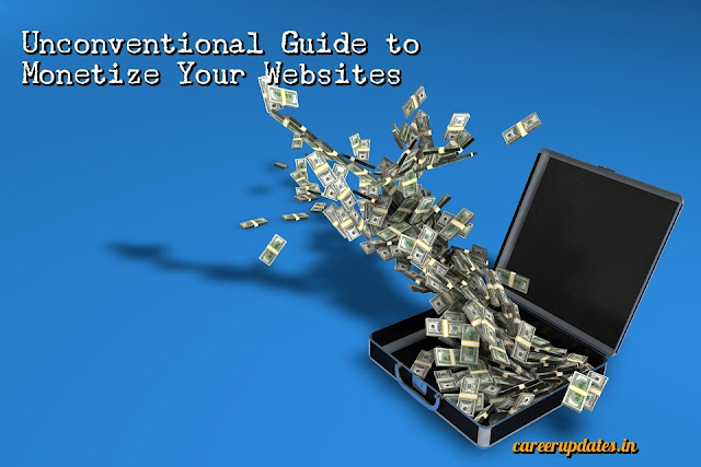 Unconventional Guide to Monetize Your Websites
