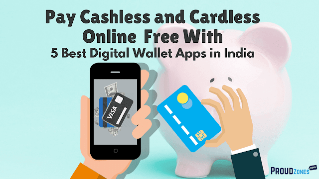 5 Best Digital Wallet Mobile Applications for Android & iOS in India