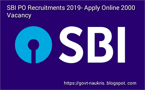 SBI PO Recruitment 2019- Apply Online For 2000 Vacancies