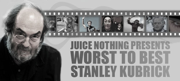 Worst To Best: Stanley Kubrick