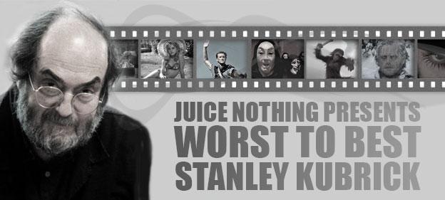 Worst To Best: Stanley Kubrick