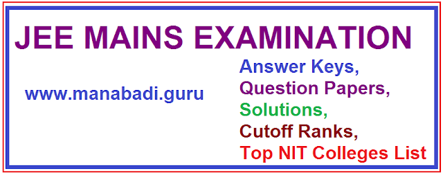 JEE MAIN Examination,answer keys,question papers,solutions,cutoff ranks,topnit colleges