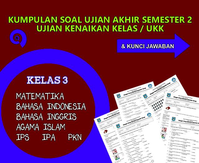 Download Soal Ukk Kelas 3 Sd Mi 2016 Dan Kunci Jawaban Rief Awa Blog Download Kumpulan Soal
