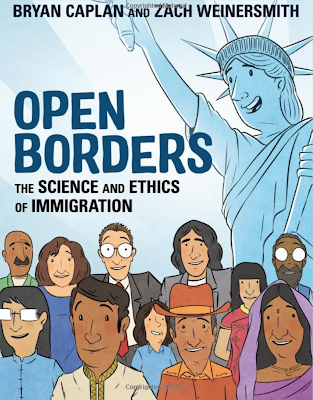 In a new graphic-nonfiction book,  Open Borders: The Science and Ethics of Immigration ...