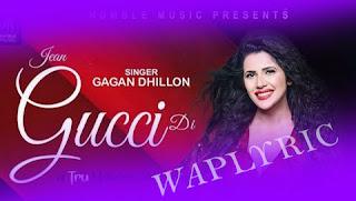 Jean Gucci Di Lyrics & Video: Gagan Dhillon, New Punjabi Song